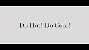 「Do Hot! Do Cool!」